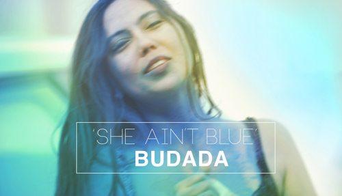 Budada 'She Ain't Blue' Music Video