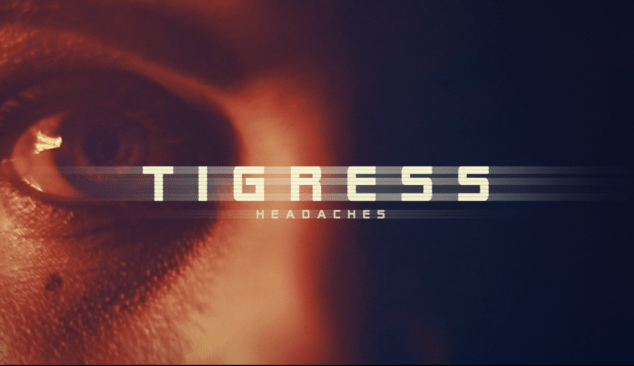 Headaches – TIGRESS a Film by Friction Collective.