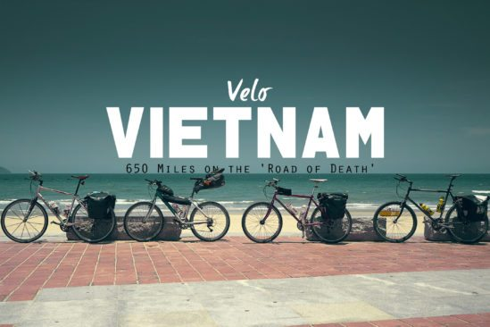 Velo Vietnam. 650 miles on the Road of Death.